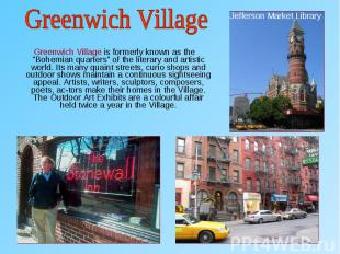 """Greenwich Village is formerly known as the """"Bohemian quarters"""" of the"""