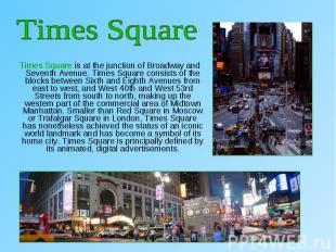 Times Square is at the junction of Broadway and Seventh Avenue. Times Square con