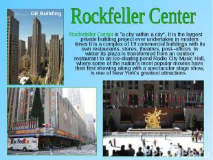 """Rockefeller Center is """"a city within a city"""". It is the largest private bui"""
