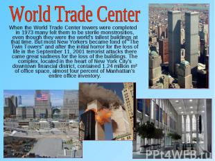 When the World Trade Center towers were completed in 1973 many felt them to be s
