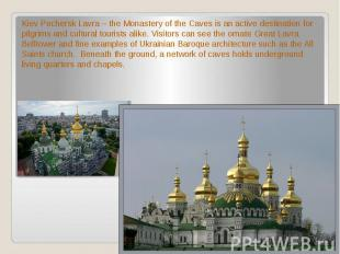 Kiev Pechersk Lavra – the Monastery of the Caves is an active destination for pi