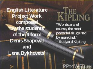 English Literature Project Work composed by the students of the 6 form Denis Sha
