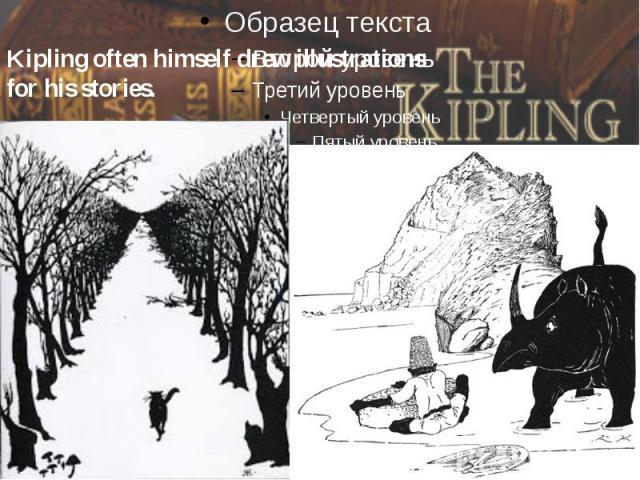Kipling often himself drew illustrations for his stories.