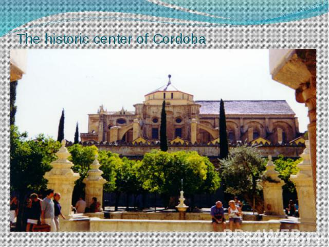 The historic center of Cordoba