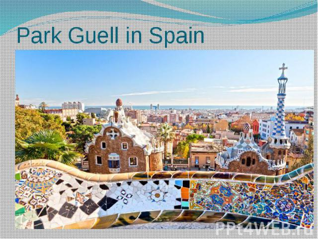 Park Guell in Spain