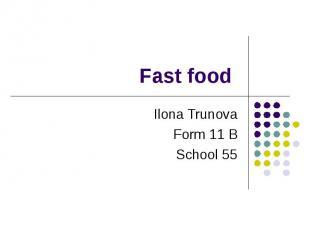 Fast food Ilona Trunova Form 11 B School 55