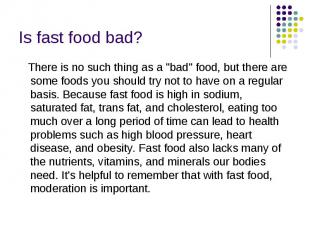 """Is fast food bad? There is no such thing as a """"bad"""" food, but there ar"""