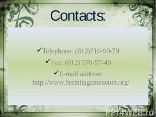 Contacts: Telephone: (812)710-90-79 Fax: (812) 570-57-48 E-mail address: http://