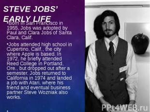 Born in San Francisco in 1955, Jobs was adopted by Paul and Clara Jobs of Santa