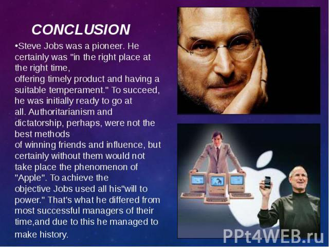 """Steve Jobswas a pioneer.He certainlywas """"in the right placeat the right time, offeringtimelyproduct andhavinga suitabletemperament.""""To succeed, hewas initiallyready to…"""
