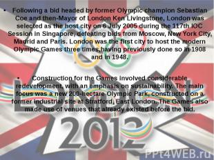 Following a bid headed by former Olympic champion Sebastian Coe and then-Mayor o