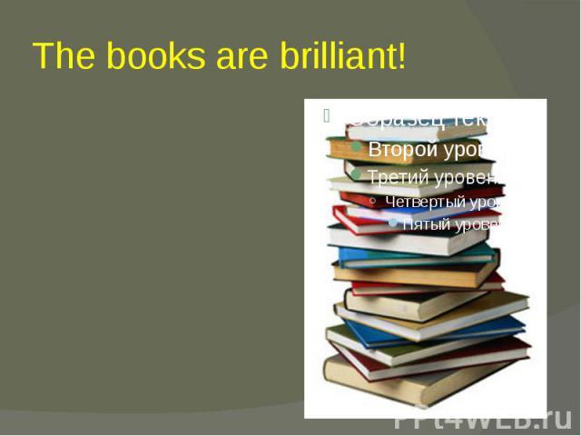 The books are brilliant!