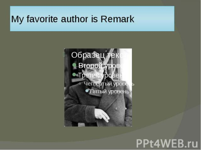 My favorite author is Remark