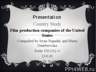 Presentation Country Study Film production companies of the United States Compai