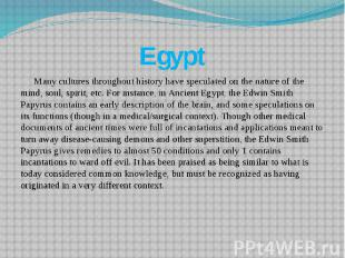 Egypt Many cultures throughout history have speculated on the nature of the mind
