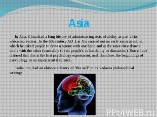 Asia In Asia, China had a long history of administering tests of ability as part