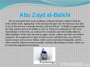 Abu Zayd al-Balkhi He was among the first, in this tradition, to discuss disorde