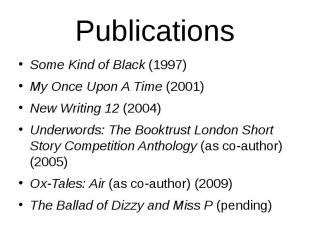 Publications Some Kind of Black(1997) My Once Upon A Time(2001) New