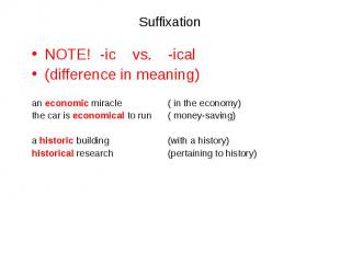 NOTE! -ic vs. -ical NOTE! -ic vs. -ical (difference in meaning) an economic mira