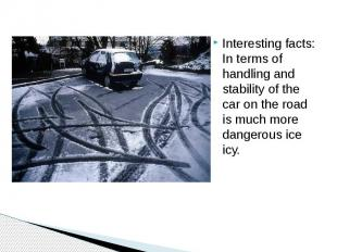 Interesting facts: In terms of handling and stability of the car on the road is