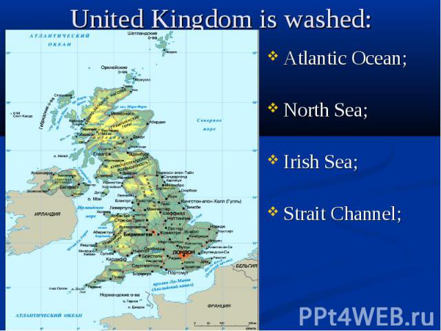 Atlantic Ocean; Atlantic Ocean; North Sea; Irish Sea; Strait Channel;