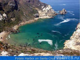 Potato Harbor on Santa Cruz Island.