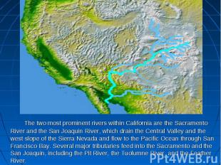 The two most prominent rivers within California are the Sacramento River and the