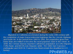 Migration to California accelerated during the early-20th century with the compl