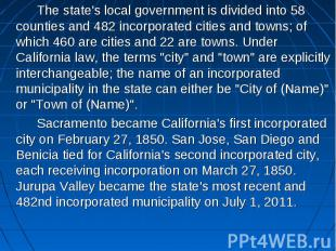 The state's local government is divided into 58 counties and 482 incorporated ci