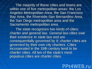 The majority of these cities and towns are within one of five metropolitan areas