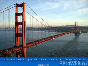 The Golden Gate Bridge in San Francisco, one of California's most famous landmar