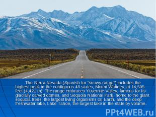 "The Sierra Nevada (Spanish for ""snowy range"") includes the highest pea"