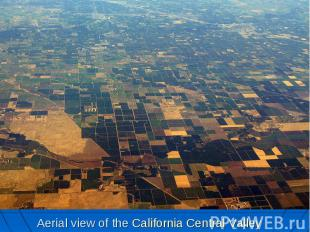 Aerial view of the California Central Valley
