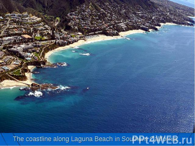 The coastline along Laguna Beach in Southern California.