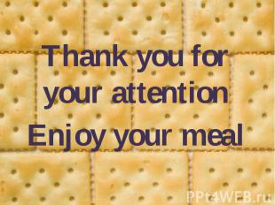 Thank you for your attention Thank you for your attention Enjoy your meal