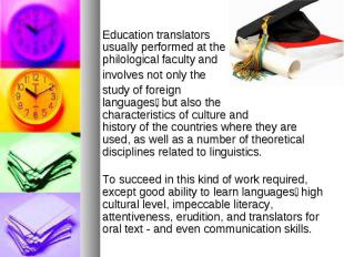 Education translators usually performed at the philological faculty and involves