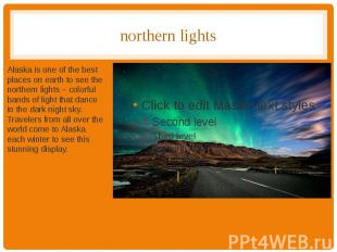 northern lights Alaska is one of the best places on earth to see the northern li