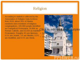 Religion According to statistics collected by the Association of Religion Data A