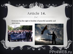 Article 14. Everyone has the right to freedom of peaceful assembly and associati