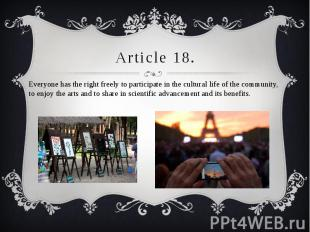 Article 18. Everyone has the right freely to participate in the cultural life of