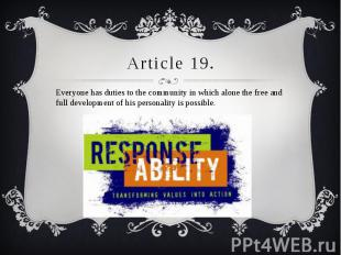 Article 19. Everyone has duties to the community in which alone the free and ful
