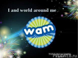 I and world around me Made by Maryna Zimenko Form 11