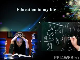 Education in my life