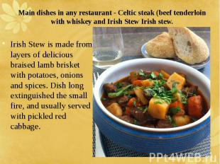 Main dishes in any restaurant - Celtic steak (beef tenderloin with whiskey and I