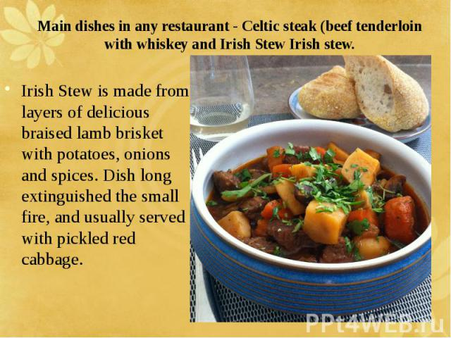 Main dishes in any restaurant - Celtic steak (beef tenderloin with whiskey and Irish Stew Irish stew. Irish Stew is made from layers of delicious braised lamb brisket with potatoes, onions and spices. Dish long extinguished the small fire, and usual…