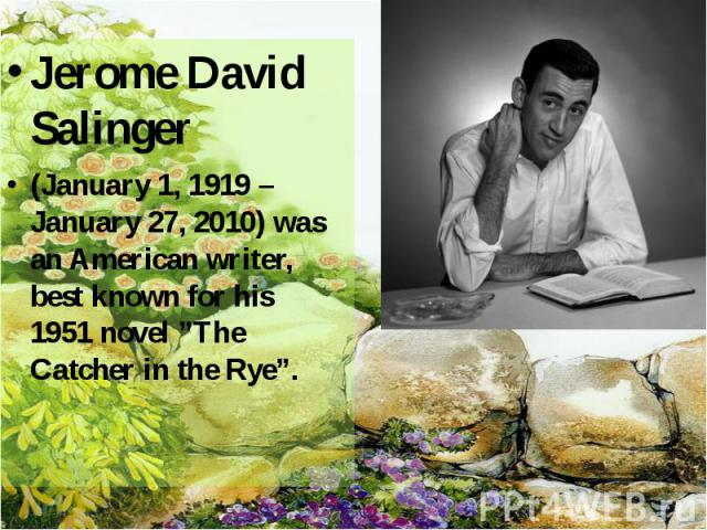 a biography of jerome david salinger a writer