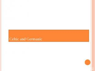 Celtic and Germanic