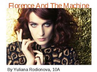 By Yuliana Rodionova, 10A By Yuliana Rodionova, 10A