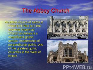 The Abbey Church An abbot church of saints of Peter and Paul is in Bat, anymore