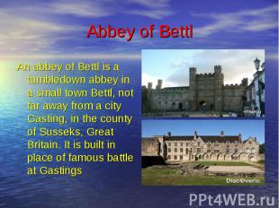 Abbey of Bettl An abbey of Bettl is a tumbledown abbey in a small town Bettl, no